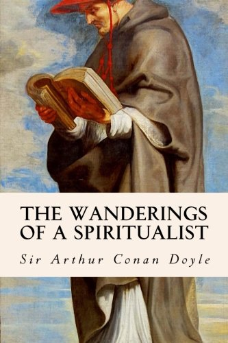 The Wanderings of a Spiritualist (Visions Series), Doyle, Arthur Conan, Sir
