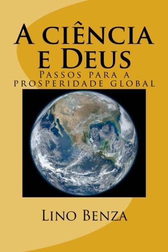 A Ciencia E Deus: Passos Para a: Lino Benza