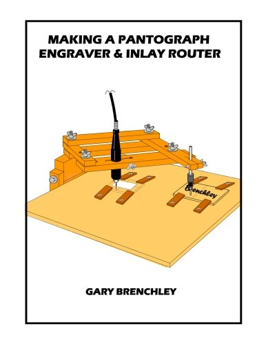 9781508699255: Making a Pantograph Engraver & Inlay Router (Luthiers Books) (Volume 16)