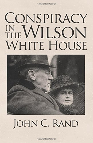 9781508703648: Conspiracy in the Wilson White House