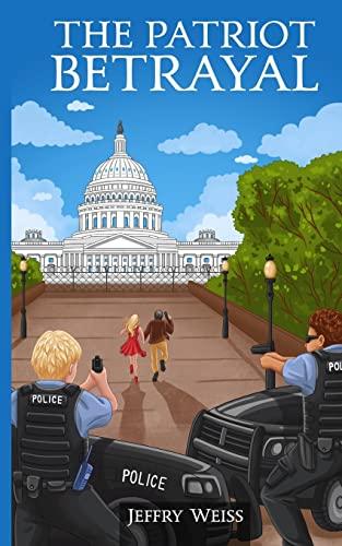 9781508705574: The Patriot Betrayal: A Paul Decker assignment (Paul Decker - assignment one) (Volume 1)