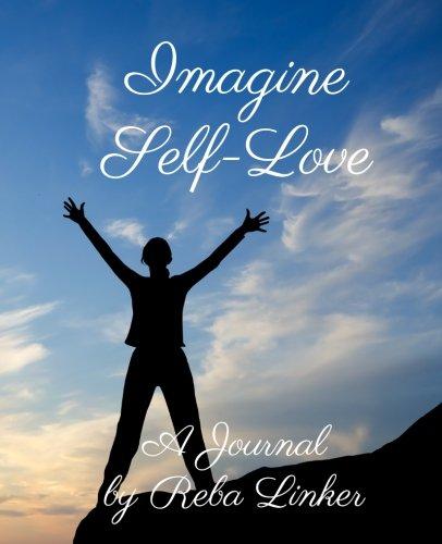 Imagine Self-Love: A Journal: Reba Linker