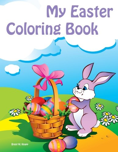 My Easter Coloring Book: Knapp, Brent W