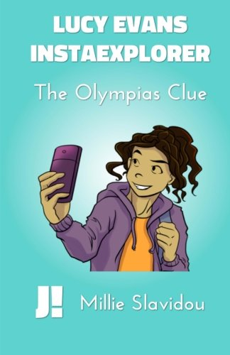 9781508706045: The Olympias Clue: Volume 1 (Lucy Evans, InstaExplorer)