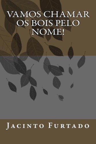 Vamos Chamar OS Bois Pelo Nome (Paperback): Jacinto Furtado