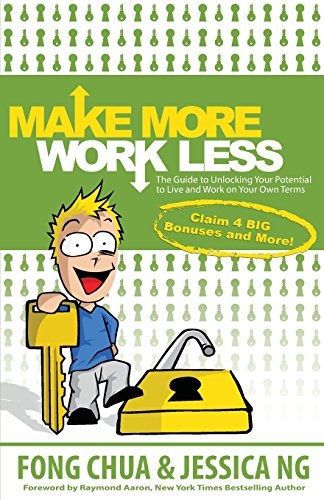 9781508707837: Make More, Work Less: The Guide to Unlocking Your Potential to Live and Work on Your Own Terms