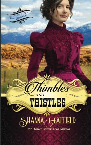 9781508708223: Thimbles and Thistles: A Sweet Historical Western Romance (Baker City Brides) (Volume 2)