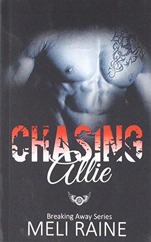 Chasing Allie (Breaking Away Series #2): Volume: Meli Raine