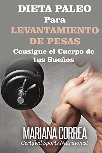 Dieta Paleo Para Levantamiento de Pesas: Consigue: Mariana Correa