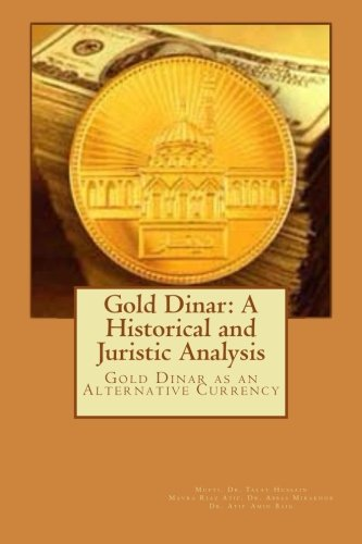 9781508709374: Gold Dinar: A Historical and Juristic Analysis: Gold Dinar as an Alternative Currency