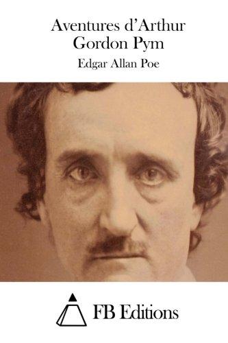 9781508709886: Aventures d'Arthur Gordon Pym (French Edition)