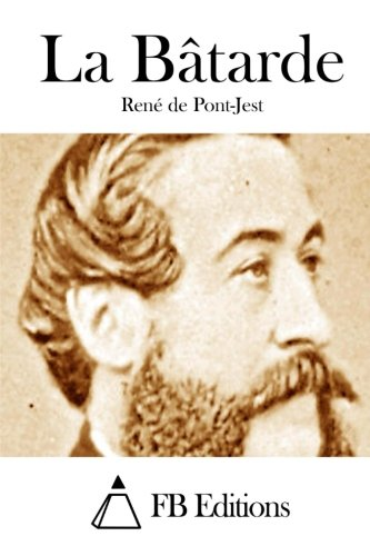 La Batarde (Paperback): René de Pont-Jest