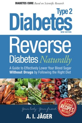 9781508711490: Reverse Diabetes Naturally: A Step by Step Guide to Curing Diabetes with a Vegan Diet: Volume 1 (Diabetes Cure)