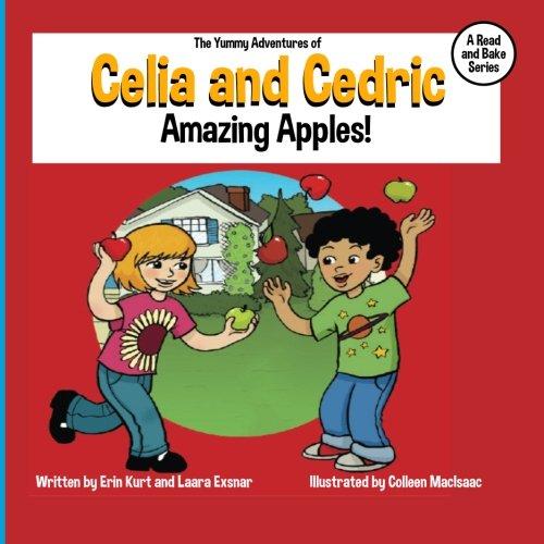 9781508712589: The Yummy Adventures of Celia & Cedric: Amazing Apples! (Volume 1)
