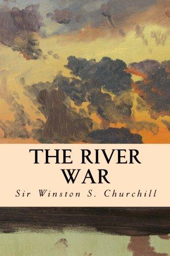 The River War: Sir Winston S. Churchill