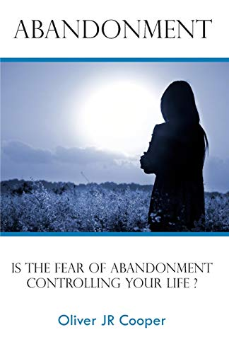 9781508714804: Abandonment: Is The Fear Of Abandonment Controlling Your Life?