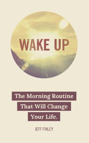 9781508715092: Wake Up: The Morning Routine That Will Change Your Life