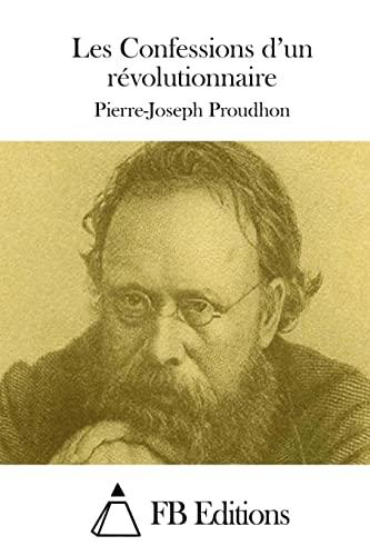9781508715238: Les Confessions d'un révolutionnaire