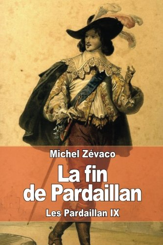 9781508717720: La fin de Pardaillan: Les Pardaillan IX