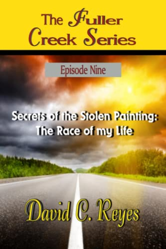 9781508719489: The Fuller Creek Series: Secrets of the Stolen Painting: The Race of My Life