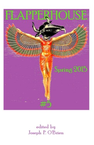 FLAPPERHOUSE #5 - Spring 2015: O'Brien, Joseph P.;