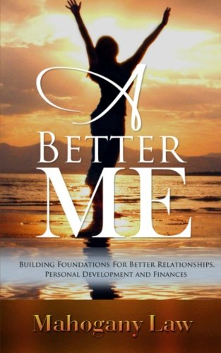 9781508724032: A Better Me: Building Foundations For Better Relationships, Personal Development And Finances