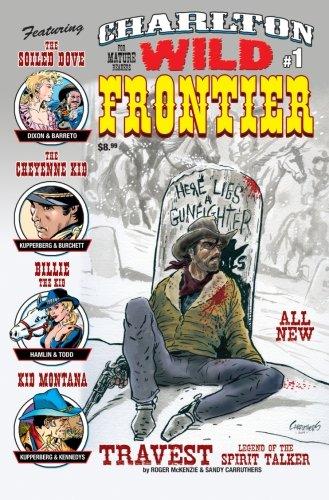 9781508724155: Charlton Wild Frontier #1: Featuring The Soiled Dove, The Cheyenne Kid, Billie the Kid, Kid Montana, Travest, Legend of the Spirit Talker (Volume 1)
