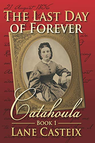9781508724889: The Last Day of Forever: Catahoula Book 1 (Catahoula Chronicles) (Volume 1)