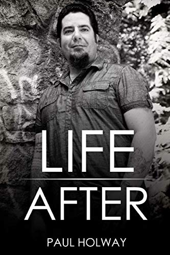Life After: Paul Holway