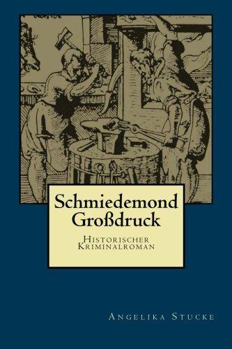 9781508727613: Schmiedemond: Historischer Kriminalroman