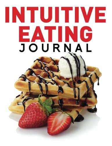 9781508728078: Intuitive Eating Journal
