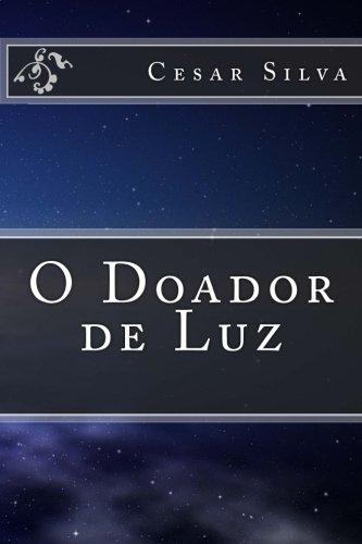 O Doador de Luz (Paperback): Cesar Silva