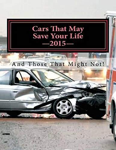 9781508731283: Cars That May Save Your Life: And Those That Might Not!