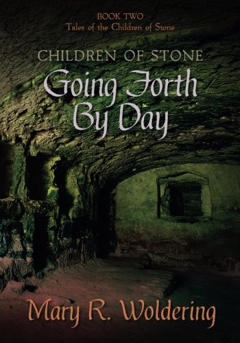 9781508731290: Going Forth By Day (Children of Stone Book 2) (Volume 2)