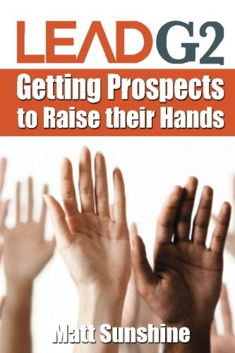 9781508731801: LeadG2: Getting Prospects to Raise Their Hands