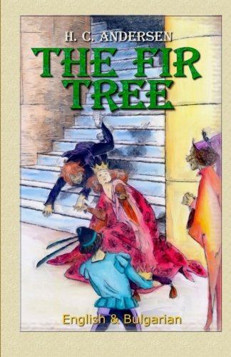 9781508732105: The Fir Tree: English & Bulgarian