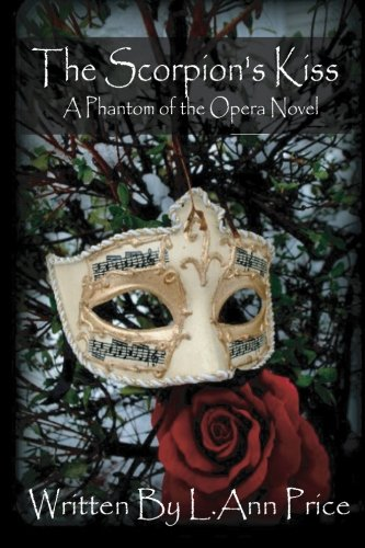 9781508732297: The Scorpion's Kiss- A Phantom of the Opera Novel: Volume 1