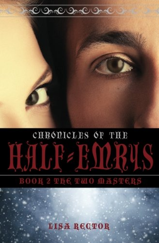 9781508733089: The Two Masters (Chronicles of the Half-Emrys) (Volume 2)
