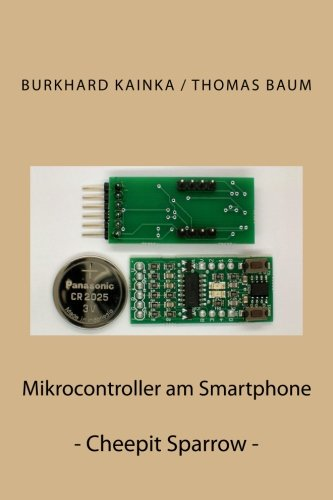 9781508733683: Mikrocontroller am Smartphone: Cheepit Sparrow