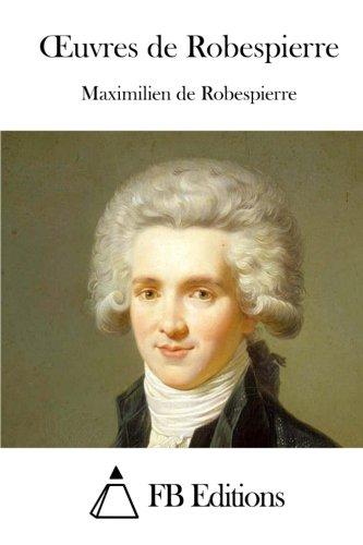 9781508734208: Oeuvres de Robespierre