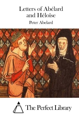 9781508734277: Letters of Abélard and Héloïse (Perfect Library)