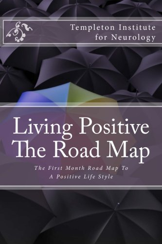 Living Positive - The Road Map: The: Templeton Institute for