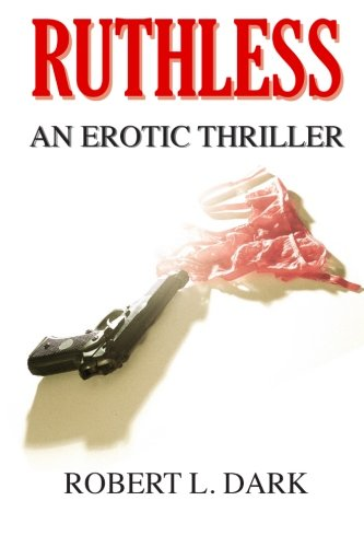 9781508736523: Ruthless: An Erotic Thriller