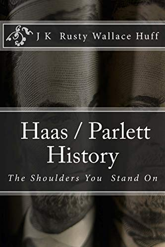 9781508739081: Haas/Parlett History: The Shoulders You Stand On
