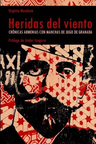 9781508741633: Heridas del viento: Crónicas armenias con manchas de jugo de granada (Spanish Edition)