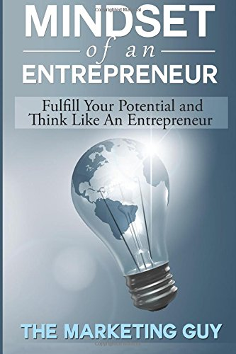 9781508745310: Mindset Of An Entrepreneur: Fulfill Your Potential and Think Like An Entrepreneur