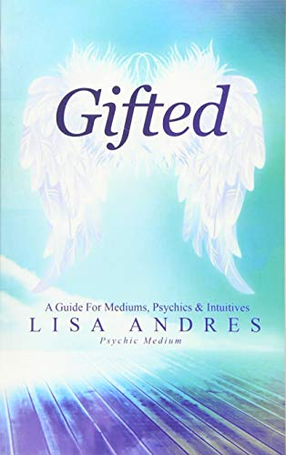 9781508745327: Gifted - A Guide for Mediums, Psychics & Intuitives