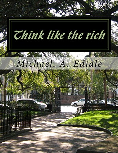 9781508745389: Think like the rich: Unlocking the secrets of riches (Life builders series) (Volume 1)