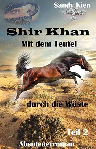 9781508745648: Shir Khan  Mit dem Teufel durch die W�ste  Teil 2