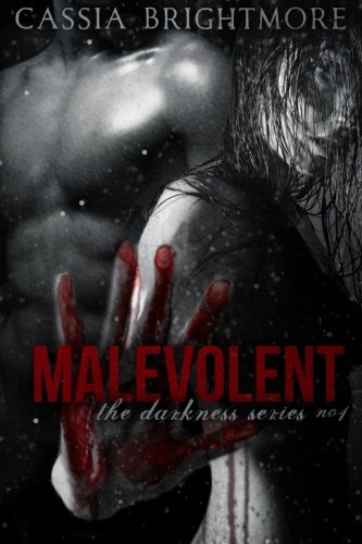Malevolent (The Darkness Series) (Volume 1): Brightmore, Cassia